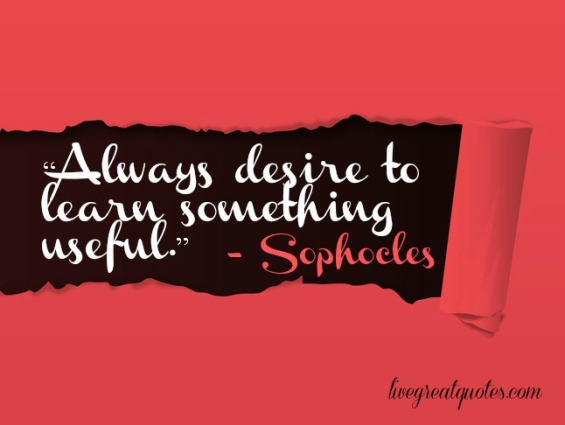 always-desire-to-learn-something-useful-desire-quotes